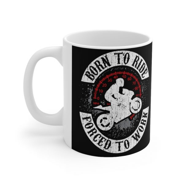 """""""Born to Ride, Forced to Work"""" Mug 3"""